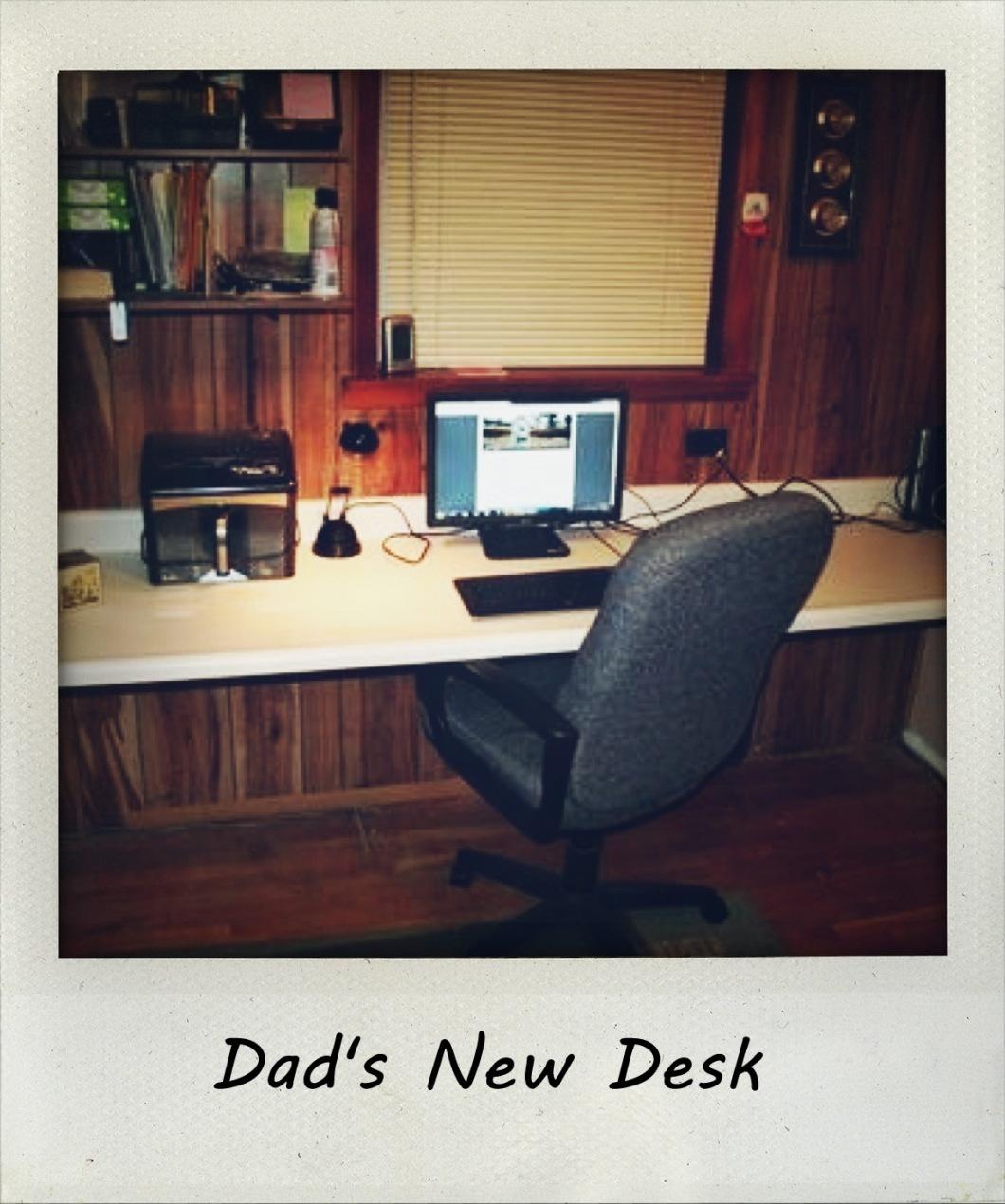 Dad's New Desk